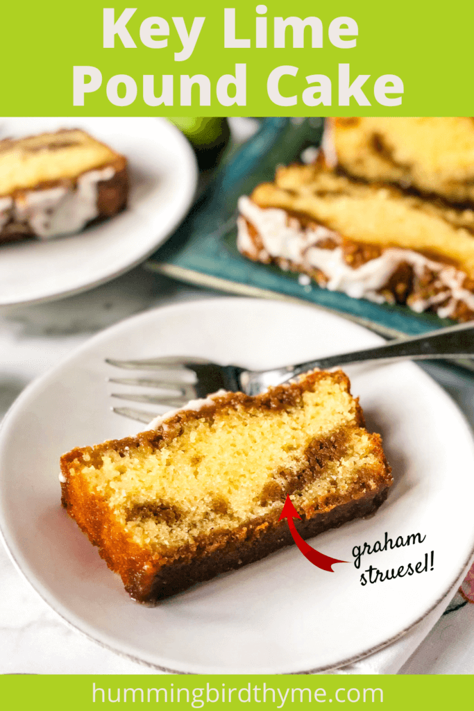 Key Lime Pound Cake with Lime Syrup and Graham Cracker Streusel!