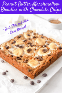 These easy-to-make Peanut Butter Marshmallow Blondies with chocolate chips are ooey-gooey scrumptious and SO QUICK and EASY to make!